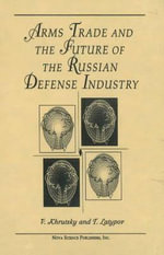 Arms Trade and the Future of the Russian Defense Industry :  Russian Defense Industry - V. Krutsky