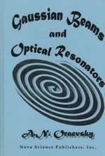 Gaussian Beams and Optical Resonators : Proceedings of the Lebedev Physics Institute Ser. - A.N. Oraevsky