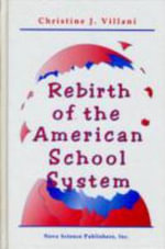 Rebirth of the American School System :  Balance of Power and Back to the Future - Christine J. Villani