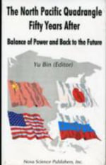 The North Pacific Quadrangle Fifty Years After : Balance of Power and Back to the Future :  Balance of Power and Back to the Future