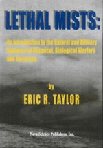 Lethal Mists : An Introduction to the Natural and Military Science of Chemical, Biological Warefare and Terrorism :  An Introduction to the Natural and Military Science of Chemical, Biological Warefare and Terrorism - Eric R. Taylor