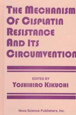 Mechanism of Cisplatin Resistance and Its Circumvention :  Its Circumvention