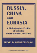 Russia, China and Eurasia : A Bibliographic Profile of Selected International Literature :  A Bibliographic Profile of Selected International Literature
