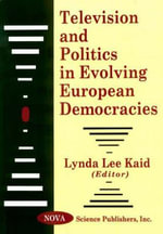 Television and Politics in Evolving European Democracies