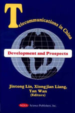 Telecommunications in China : Development and Prospects :  Development and Prospects
