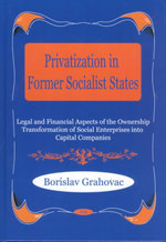 Privatization in Former Socialist States :  Global Opportunities and Challenges - Borislav Grahovac