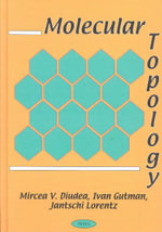 Molecular Topology :  Minicourses in Algorithmics, Complexity and Compu... - Mircea V. Diudea