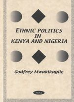 Ethnic Politics in Kenya and Nigeria - Godfrey Mwakikagile