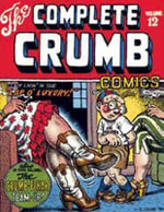 The Complete Crumb Comics : We're Living in the Lap of Luxury v. 12 - Robert Crumb