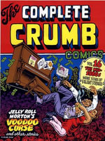 The Complete Crumb Comics : Mid-'80s and More Valiant Years of Bitter Struggle v. 16 - Robert Crumb