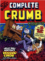 The Complete Crumb Comics : The Mid-1980s: More Years of Valiant Struggle - Robert Crumb
