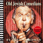 Old Jewish Comedians - Drew Friedman