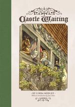 Castle Waiting : Castle Waiting - Linda Medley