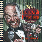 More Old Jewish Comedians : A Blab! Storybook - Drew Friedman