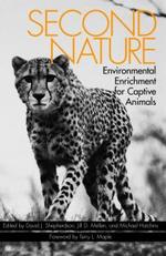 Second Nature : Environmental Enrichment for Captive Animals