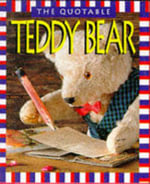 The Quotable Teddy Bear - Running Press
