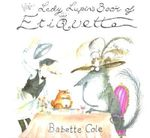 Lady Lupins Guide to Etiquette - Babette Cole