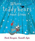 Where Teddy Bears Come from - Mark Burgess