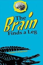 The Brain Finds a Leg - Martin Chatterton