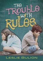 The Trouble with Rules - Leslie Bulion
