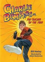 Charlie Bumpers vs. the Teacher of the Year (Audio) : Charlie Bumpers - Bill Harley