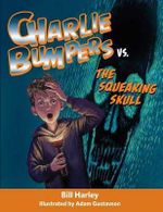 Charlie Bumpers vs. the Squeaking Skull (Audio) - Bill Harley
