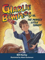 Charlie Bumpers vs. the Perfect Little Turkey : Charlie Bumpers - Bill Harley