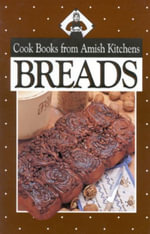Breads : Cookbook from Amish Kitchens - Phyllis Pellman Good