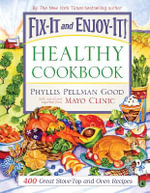 Fix-it and Enjoy-it Healthy Cookbook : 400 Great Stove-Top and Oven Recipes - Phyllis Pellman Good
