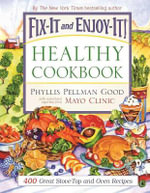 Fix-It and Enjoy-It! Healthy Cookbook : 400 Great Stove-Top and Oven Recipes - Phyllis Pellman Good