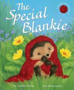 The Special Blankie : Little Hedgehog Series : Book 4 - M Christina Butler