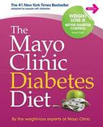 The Mayo Clinic Diabetes Diet - Mayo Clinic