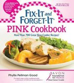 Fix-it and Forget-it Pink Cookbook : More Than 700 Great Slow-Cooker Recipes - Phyllis Pellman Good