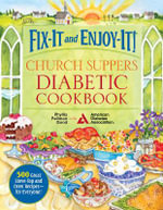 Fix-it and Enjoy-it! Church Suppers Diabetic Cookbook : 500 Great Stove-Top and Oven Recipes - For Everyone! - Phyllis Pellman Good