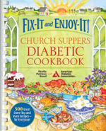 Fix-it and Enjoy-it! Church Suppers Diabetic Cookbook : 500 Great Recipes for Stove-Top and Oven Recipes - For Everyone! - Phyllis Pellman Good