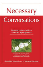 Necessary Conversations-Between Parents and Their Adult Children : A Social Autopsy of Disaster in Chicago - Gerald W Kaufman