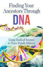 Finding Your Ancestors Through DNA - Darvin L. Martin
