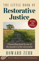 The Little Book of Restorative Justice : Revised and Updated - Howard Zehr