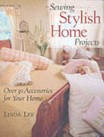 Sewing Stylish Home Projects : Over 30 Accessories for Your Home - Linda Lee