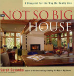 The Not So Big House : A Blueprint for the Way We Really Live - Sarah Susanka
