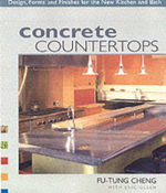 Concrete Countertops : Design, Forms and Finishes for the New Kitchen and Bathroom - Fu-Tung Cheng