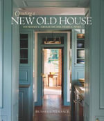 Creating a New Old House : Yesterday's Character for Today's Home - Russell Versaci