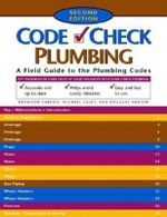 Code Check Plumbing :  A Field Guide to the Plumbing Codes - Redwood Kardon