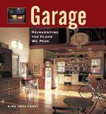 Garage :  Reinventing the Place We Park - Kira Obolensky