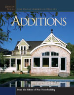 Additions  :  Design Ideas for Great American Houses - Fine Homebuilding Staff