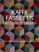 Kaffe Fassett Pattern Library : Over 190 Creative Knitwear Designs - Kaffe Fassett