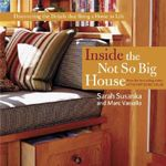 Inside the Not So Big House :  Discovering the Details that Bring a Home to Life - Sarah Susanka