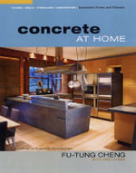 Concrete at Home : Innovative Forms and Finishes - Fu-Tung Cheng