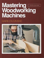 Mastering Woodworking Machines - Susanna Beaumont