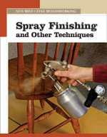 Spray Finishing and Other Techniques - Fine Woodworking